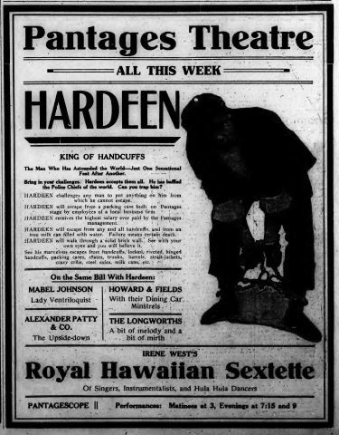Hardeen King of Hancuffs at the Pantages Theatre